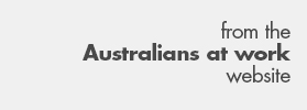 From the Australians At Work website