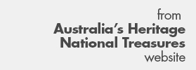 From the National Treasures - Australia's Heritage website